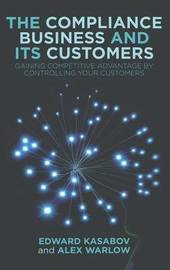 The Compliance Business and Its Customers by Edward Kasabov