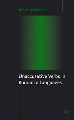Unaccusative Verbs in Romance Languages by Ian E. Mackenzie image