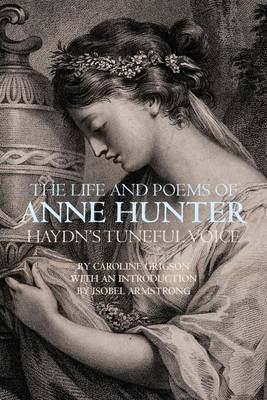The Life and Poems of Anne Hunter by Caroline Grigson