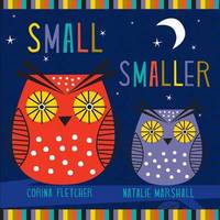 Small Smaller Smallest by Corina Fletcher