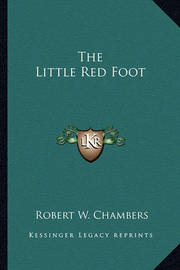 The Little Red Foot by Robert W Chambers image