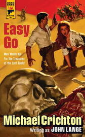 Easy Go by Michael Crichton