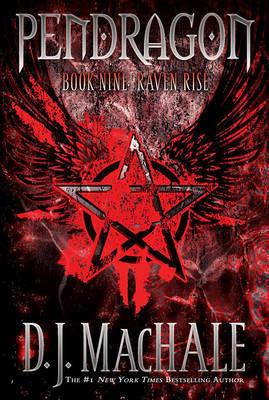 Raven Rise: Pendragon Bk 9 by D.J. MacHale