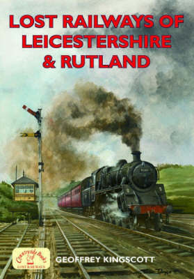 Lost Railways of Leicestershire and Rutland by Geoffrey Kingscott image