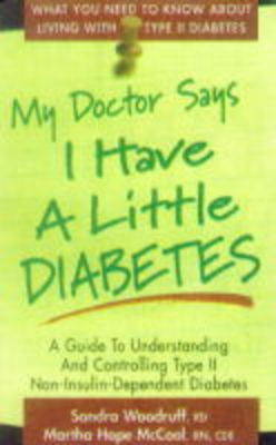 My Doctor Says I Have a Little Diabetes by Sandra Woodruff