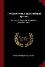 The American Constitutional System by Westel Woodbury Willoughby image