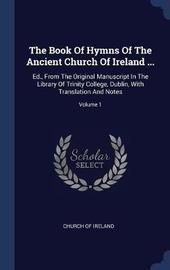 The Book of Hymns of the Ancient Church of Ireland ... by Church of Ireland