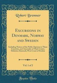 Excursions in Denmark, Norway and Sweden, Vol. 1 of 2 by Robert Bremner image