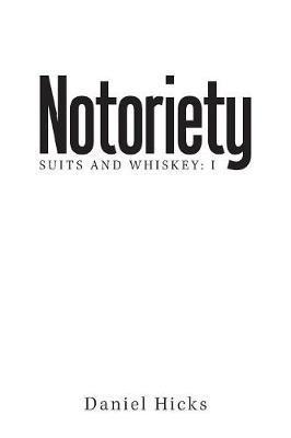 Notoriety by Daniel Hicks
