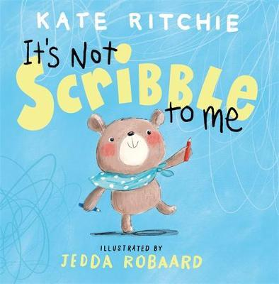 It's Not Scribble to Me by Kate Ritchie image