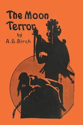 The Moon Terror by A. G. Birch