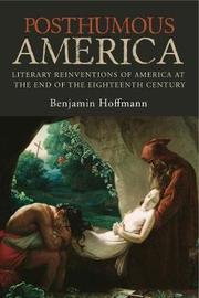 Posthumous America by Benjamin Hoffmann
