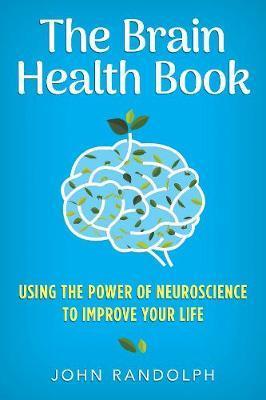 The Brain Health Book by John Randolph image