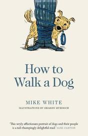 How to Walk a Dog by Mike White image
