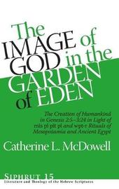 The Image of God in the Garden of Eden by Catherine L. McDowell