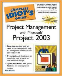 The Complete Idiot's Guide to Project Management with Microsoft Project 2003 by Ron Black image