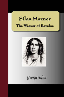 Silas Marner - The Weaver of Raveloe by George Eliot