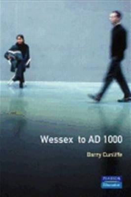Wessex to 1000 AD by B. Cunliffe