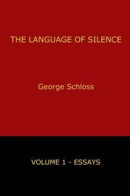 The Language of Silence - Volume 1 by George Schloss image