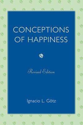 Conceptions of Happiness by Ignacio L. Gotz