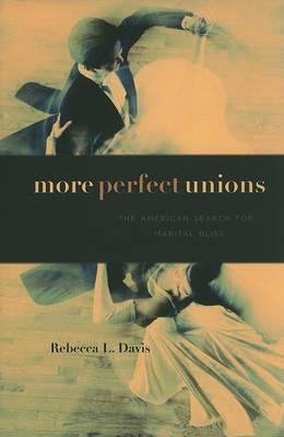 More Perfect Unions by Rebecca L. Davis image