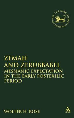 Zemah and Zerubbabel by Wolter H Rose