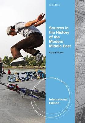 Sources in the History of Modern Middle East, International Edition by Akram Fouad Khater