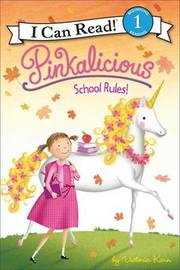 School Rules! Pinkalicious by Victoria Kann