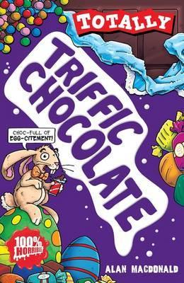 Triffic Chocolate by Alan MacDonald