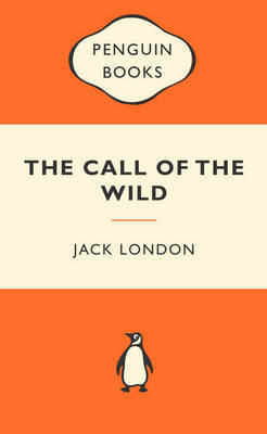 The Call of the Wild (Popular Penguins) by Jack London