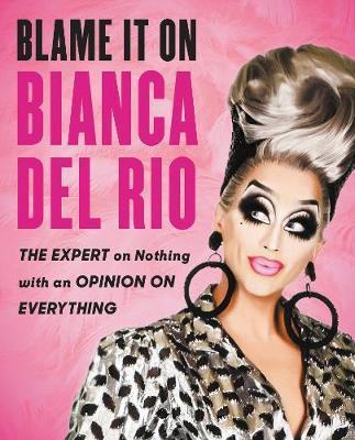 Blame It on Bianca del Rio by Bianca del Rio image
