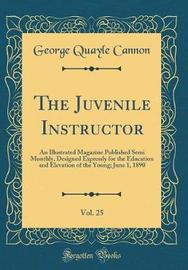 The Juvenile Instructor, Vol. 25 by George Quayle Cannon image