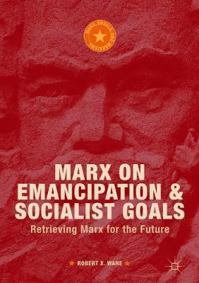 Marx on Emancipation and Socialist Goals by Robert X. Ware image