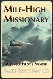 Mile-High Missionary by James Rush Manley