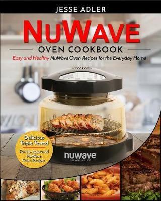 Nuwave Oven Cookbook by Jesse Adler