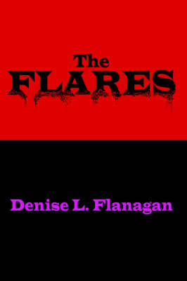 The Flares by denise, L. Flanagan image