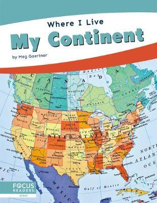 Where I Live: My Continent by Meg Gaertner