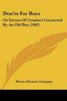 Don'ts for Boys: Or Errors of Conduct Corrected by an Old Boy (1902) by Altemus Company Henry Altemus Company image