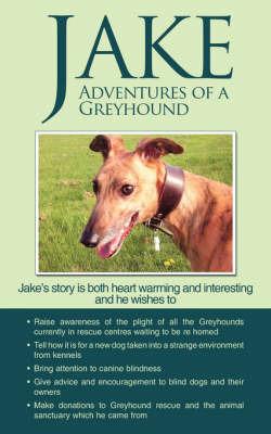 Jake Adventures of a Greyhound by Jane Goldsmith