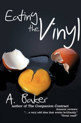 Eating the Vinyl by A Baker