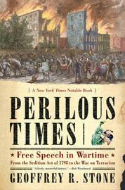 Perilous Times by Geoffrey R Stone