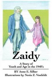 Zaidy: A Story of Youth and Age in the 1940's by Anne E Silber image