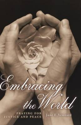 Embracing the World by Jane E Vennard