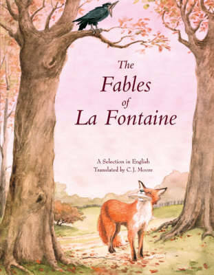 The Fables of La Fontaine: A Selection in English by Jean de La Fontaine