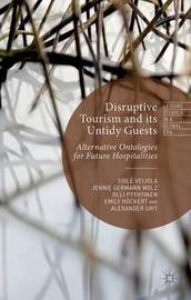 Disruptive Tourism and its Untidy Guests by Soile Veijola