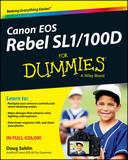 Canon EOS Rebel SL1/100D For Dummies by Doug Sahlin