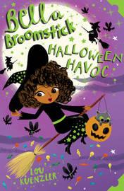 Bella Broomstick: Halloween Havoc by Lou Kuenzler