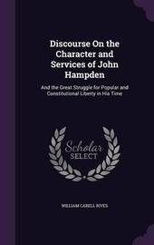 Discourse on the Character and Services of John Hampden by William Cabell Rives