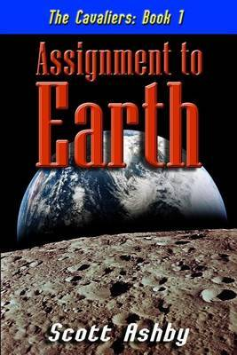 Assignment to Earth by Scott Ashby