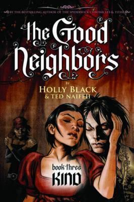 Good Neighbors: #3 Kind by Holly Black
